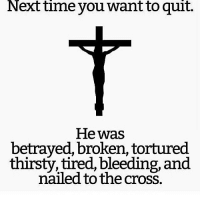 """Bones, Dogs, and Jesus: Next  time  you want to  quit.  He was  betrayed, broken, tortured  thirsty, tired, bleeding, and  nailed to the cross. A powerful important reminder! Jesus did not die a peaceful death, he died a long, painful death. Physically and mentally... Psalm 22:14–18 details some of the suffering of the Messiah: """"I am poured out like water, and all my bones are out of joint. My heart has turned to wax; it has melted away within me. My strength is dried up like a potsherd, and my tongue sticks to the roof of my mouth; you lay me in the dust of death. Dogs have surrounded me; a band of evil men has encircled me, they have pierced my hands and my feet. I can count all my bones; people stare and gloat over me. They divide my garments among them and cast lots for my clothing."""""""