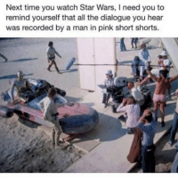 Yes! 😂😂😂 👉Turn on post notifications ❤️ starwarsjokes -: Next time you watch Star Wars, I need you to  remind yourself that all the dialogue you hear  was recorded by a man in pink short shorts. Yes! 😂😂😂 👉Turn on post notifications ❤️ starwarsjokes -