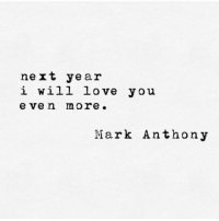 Love, Next, and Will: next year  i will love you  e ve n more  Mark Anthony