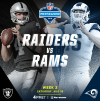 .@RamsNFL. @Raiders.  📺: TONIGHT on @nflnetwork (4PM ET) #LARvsOAK https://t.co/oMcUG8mCse: NFL  a RAIDERS  PRESEASON  2018  RAIDERS  RAMS  VS  WEEK2  SATURDAY, AUG 18  RAIDERS  4PMET I NETWORK .@RamsNFL. @Raiders.  📺: TONIGHT on @nflnetwork (4PM ET) #LARvsOAK https://t.co/oMcUG8mCse