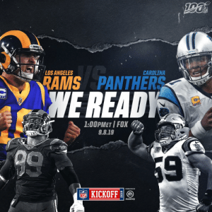 Last Sunday without football. 🙌   #LARvsCAR | #NFL100 https://t.co/Kjrqa27tq8: NFL  ANTHERS  LOS ANGELES  CAROLINA  RAMS PANTHERS  WE READY  1:00PMET I FOX  9.8.19  9  59  NFKICKOFF  SPORTS  MADDEN Last Sunday without football. 🙌   #LARvsCAR | #NFL100 https://t.co/Kjrqa27tq8