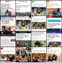 """Nfl, Sports, and Al Jazeera: NFL clears James  Harrison, Clay  Matthews, Julius  Peppers in PED probe  Steelers LB James  Harrison cleared by  NFL in PEDs  investigation  2010-241  this month Steelem  Hnebacker James Harrison  the NFI had credible  evidence again even as the  league continued toimestigate claima made in Al  used  with clay  Clears James Harrisan, Clay  Matthews & Julius Peppers in PED  NFL clears Steelers' James Harrison,  two Packers in Al Jazeera report  N.FL. Clears James Harrison,  Clay Matthews and Julius  post-gazette  cont  Julius Peppers, Clay Matthews, and  James Harrison cleared by NFL  Steelers' Harrison cleared of  ahe tuashington post  NFL clears James Harrison,  Clay Matthews and Julius  NFI clears  James  Peppers of PEDuse  rrison. Clay Matthews.  Julius Peppers in PED  investigation  br  NFL reportedly clears James Harrison,  Clay Matthews, Julius Peppers in PED  CLEARED  """"No credibile evidence James  Harrison, Clay Matthews, Julius  Peppers cleared by NFL in PED  NFL clears James Harrison.  Clay Matthew, Julius Peppers  in Al-Jazeera PED  investigation  James Harrison, Clay  Matthews, Julius Peppers  cleared by NFL  NFL clears James Harrison, Julius  Peppers and Clay Matthews James Harrison has a message for the haters (via @jhharrison92)"""