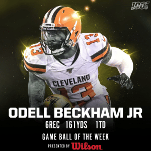 And the @Wilson_Football Game Ball of the Week goes to @obj! 🙌 https://t.co/ztRxSVtoio: NFL  CLEVELAND  ODELL BECKHAM JR  6REC 161YDS 1TD  GAME BALL OF THE WEEK  Wilson  PRESENTED BY And the @Wilson_Football Game Ball of the Week goes to @obj! 🙌 https://t.co/ztRxSVtoio