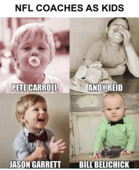 coaches: NFL COACHES AS KIDS  PETE CARROLL  ANDY  REID  JASON GARRETTBILL BELICHICK