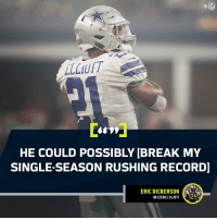 Memes, Nfl, and Break: NFL  HE COULD POSSIBLY [BREAK MY  SINGLE-SEASON RUSHING RECORD]  ERIC DICKERSON  0N EZEKIEL ELLIOTT It'll take 2,105 yards to tie @EricDickerson's record.  Can @EzekielElliott do it? https://t.co/pMVtesxXp9