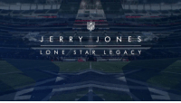 """Memes, Nfl, and Been: NFL  JER R Y J O N E S  LONE S T A R L E GA C Y """"Jerry Jones' Hall of Fame contributions have been immense and undeniable."""" #PFHOF17 https://t.co/xQQ7vEVBu0"""