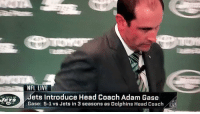 "Bad, Crazy, and God: NFL LIVE  dets Introduce Head Coach Adam Gase  Gase: 5-1 vs Jets in 3 seasons as Dolphins Head Coach  NFL ""Wait...hold on. I really took a job to coach the New York Jets? No, I couldn't. No one is that crazy. It's real? Oh no. I gotta find a way out. But there is no way out. Oh god. And I thought coaching Cutler was bad. I need alcohol. Where's the alcohol???"" https://t.co/rRdUqkg06O"