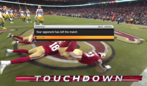 Packers just rage quit... https://t.co/R6a3BeEGy0: @NFL MEMES  Attention  Your opponent has left the match  Exit Game  TOUCHDOWN  18 Packers just rage quit... https://t.co/R6a3BeEGy0