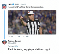 Memes, Nfl, and Patriotic: NFL@NFL Jun 22  Longtime NFL official Gene Steratore retires.  NFL  Thomas Carson  @BuffaloBill95  64  Replying to @NFL  Patriots losing key players left and right 🤣