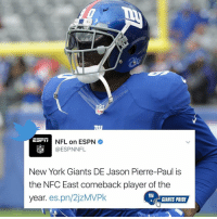 I'll say comeback player of the year some people thought he'd never be the same not 2. Mention ever playing again. GiantsPride 🏈: NFL on ESPN  ESPN NFL  NFL  New York Giants DE Jason Pierre-Paul is  the NFC East comeback player of the  my  year  es.pn/2jzMVPk  GIANTS PRIDE I'll say comeback player of the year some people thought he'd never be the same not 2. Mention ever playing again. GiantsPride 🏈