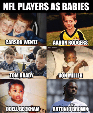 Aaron Rodgers, Memes, and Nfl: NFL PLAYERS AS BABIES  ARADIET  CARSON WENTZ  AARON RODGERS  @NFL MEMES  TOM BRADY  VON MILLER  RAIDERS  ODELL BECKHAM  ANTONIO BROWN NFL players as babies