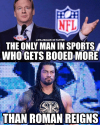 Memes, Roman Reigns, and 🤖: NFL  S ON TWITTER  WHO GETS BOOEDMORE  THAN ROMAN REIGNS rogergoodell gets some serious heat. wwe wwememes raw share love prowrestling wrestling follow memes lol haha share like stillrealradio stillrealtous burn smackdownlive nxt faf wwf njpw luchaunderground tna roh wcw dankmemes superbowl nfl