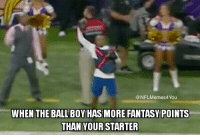 Nfl, Boy, and Signs: @NFLMemes4You  WHEN THE BALL BOY HAS MORE FANTASY POINTS  THAN YOUR STARTER Sign him up!!!!