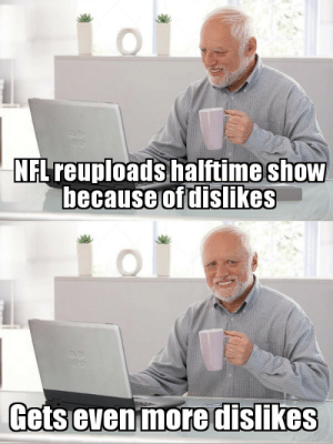 You played yourself by sukyomama MORE MEMES: NFLreuploads halftime shOW  hecause  of dislikes  Getsevenimoredislikes You played yourself by sukyomama MORE MEMES