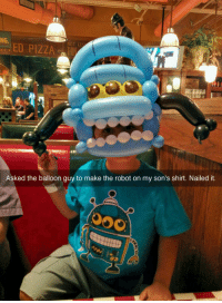 srsfunny:He Is A Balloon God: NG.  NOT LE  ED PIZZA  Asked the balloon guy to make the robot on my son's shirt. Nailed it. srsfunny:He Is A Balloon God