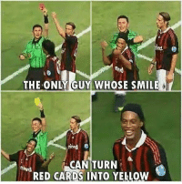 Memes, Ronaldinho, and Smile: nhd  THE ONLY GUY WHOSE SMILE  CAN TURN  RED CARDS INTO YELLOW Ronaldinho 😆⚽️🤙