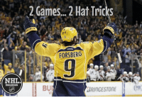 Back to Back, Memes, and Reebok: NHELA  DISCUSSION  2 Games... 2 Hat Tricks  Reebok  FORSBERG  BUI  BRIDGESTONE Filip Forsberg is the first player in over seven seasons (Alex Burrows) to score hat tricks in back to back games! Forsberg Burrows Hatty HatTrick Predators NHLDiscussion
