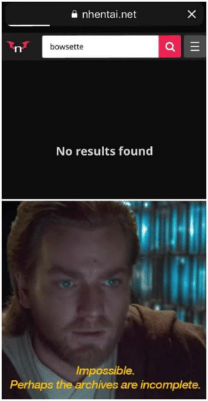 Net, Impossible, and Perhaps: nhental.net  bowsette  No results found  Impossible  Perhaps the archives are incomplete. Impossible