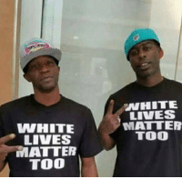 Repost from @the.red.pill Liberals will hate it! Btw it's not photoshopped liberal Trump MAGA PresidentTrump NotMyPresident USA theredpill nothingleft conservative republican libtard regressiveleft makeamericagreatagain DonaldTrump mypresident buildthewall memes funny politics rightwing blm snowflakes: NHITE  LIVES  MATTER  TOO  WHITE  LIVES  MATTER  TOO Repost from @the.red.pill Liberals will hate it! Btw it's not photoshopped liberal Trump MAGA PresidentTrump NotMyPresident USA theredpill nothingleft conservative republican libtard regressiveleft makeamericagreatagain DonaldTrump mypresident buildthewall memes funny politics rightwing blm snowflakes