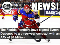 Dadonov was 5th in KHL scoring last season. Dadonov Panthers NHLDiscussion: NHL.  OISCUSSION  GNHL DISCUSSION  SHATE-M.RU  SKODA  XAC  The Florida Panthers have signed Evgeni  Dadonov to a three-year contract with an  AAV of $4 Million Dadonov was 5th in KHL scoring last season. Dadonov Panthers NHLDiscussion