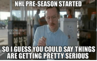 Facebook, National Hockey League (NHL), and Things Are Getting Pretty Serious: NHL PRE-SEASON STARTED  OCKEY ROLLS /FB  ON FACEBOOK  SOI GUESS OU COULD SAY THINGS  ARE GETTING PRETTY SERIOUS Relationship Stuff...