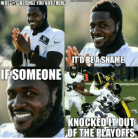 This might be my best meme ever.: NICE RHPDEFENSE YOU GOTTHERE  eREALSTEELERSFANSONLY  IT DIBEANSHAME  SOMEONE  KNOCKED ITOUT  OF THE PLAYOFFS This might be my best meme ever.