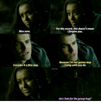 [8x14] — this scene made me so emo i love how the brothers try to make it up to bonnie :') and when she smiled after stefan said that he's not gonna stop trying until she forgives him mah heart omg and then damon appeared 😂❤: Nice save.  Consider it a first step.  For the record, this doesn'tmean  /forgive you.  Because I'm not gonna stop  trying until you do.  TVD.IG  Amilate for the group hug? [8x14] — this scene made me so emo i love how the brothers try to make it up to bonnie :') and when she smiled after stefan said that he's not gonna stop trying until she forgives him mah heart omg and then damon appeared 😂❤