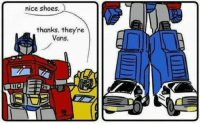 nice shoes  thanks. they're  Vans Bawhah -SarahNad3  #LLG #OptimusPrime #Transformers