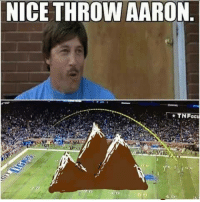 Aaron was able to impress Uncle Rico Credit: jonesz75 | LIKE NFL Memes!: NICE THROW AARON. Aaron was able to impress Uncle Rico Credit: jonesz75 | LIKE NFL Memes!