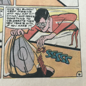 Plastic Man, noooo!: NICE TRY BUDDY  K  KEEP DIGGING  AND YOU MAY HIT  CHINA AND HERES  SOMETHING TO  CELEBRATE THEIR  NEW YEAR'S WITH,  IF YOU MAKE IT! Plastic Man, noooo!