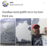 Graffiti, Racism, and Thank You: nick  @allmodcons70  Goodbye racist graffiti not in my town  thank you  uc Any  스토!!  you  AND  Loud <p>Kind man fights local racism</p>