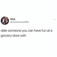 Love, Best, and Date: Nick  @nickhansonMN  date someone you can have fun at a  grocery store with <p>Best way to find your love</p>