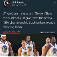 Cavs, DeMarcus Cousins, and Nba: Nick Russo  @nickrusso24  When Durant signs with Golden State  this summer, just give them the next 4  NBA championship trophies bc no one's  stopping them  2/28/16, 1:02 AM  @TheNBANeverStops  35  23  RRIO  30 PEEP THE DATE! I never really post about myself, but i'm excited about my chances of this tweet prediction coming true 😂😂 I tweeted this mid season of the the 2016 season, when the Cavs won.. No one thought KD would leave OKC then.. With 2 down, and DeMarcus Cousins now on board, i feel confident they can win 4 in a row & this goes viral👀 - - @TheNBANeverStops ¯\_(ツ)_/¯