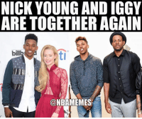 Nba, Nick Young, and Iggy: NICK YOUNG AND IGGY  ARE TOGETHER AGAIN  bill  ti  @NBAMEMES They're back 😂😂 #Warriors Nation #NickYoung #IggyAzalea #AndreIguodala