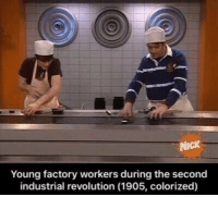 Funny, Nick Young, and  Seconds: NICK  Young factory workers during the second  industrial revolution (1905, colorized)