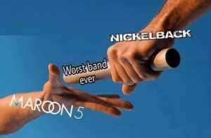 The passing of the torch by biscuitsandgroovy386 MORE MEMES: NICKELBACK  Worst band  ever  MARCON5 The passing of the torch by biscuitsandgroovy386 MORE MEMES