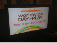 Ass, Disney, and Nickelodeon: nicndelodeon  worldwide  DAYoF we'll be back at 3! Remember when Nickelodeon would go off air trying to get us to go outside? i took my ass to Disney Channel