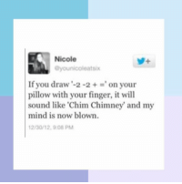 "Memes, Shrek, and 🤖: Nicole  ayounicoleatsix  If you draw  -2 -2 on your  pillow with your finger, it will  sound like ""Chim Chimney and my  mind is now blown.  12/30/12, 9:08 PM Is split a good a movie ~Michaela •••••••••••••••••••••••••••••••••••• TAGS TAGS TAGS TAGS TAGS tumblrtextpost tumblrposts textpost tumblr shrek instatumblr memes posts phan funnythings 😂 same funny haha loltumblr lol relatable rarepepe funnythings funnytextposts pepeislife meme funnystuff pepe food spam"