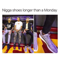 Funny, Memes, and Mondays: Nigga shoes longer than a Monday  CASSY  ATHENA what are those 💀