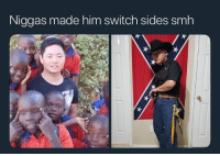 Memes, Smh, and Yee: Niggas made him switch sides smh Nigga went from gangam style to yee yee style