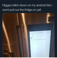 Android, Funny, and Twitter: Niggas talkin down on my android like i  wont pull out the fridge on yall  SAMS  mobile twitter.com/DuragwitNo D  e Tweet  yall tweetin off phones7mao couldnt be me  ta Are androids winning??