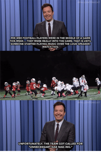 """<h2><b>Football<a href=""""http://www.nbc.com/the-tonight-show/video/pbs-celebrates-45th-anniversary-pee-wee-players-whip-and-nae-nae-monologue/2918371"""" target=""""_blank"""">🏈+👊""""Nae Nae-ing""""👋= Flag on the play!🚫</a></b></h2>: NIGH  PEE WEE FOOTBALL PLAYERS WERE IN THE MIDDLE OF A GAME  THIS WEEK..THEY WERE REALLY INTO THE GAME,THAT IS UNTIL  SOMEONE STARTED PLAYING MUSIC OVER THE LOUD SPEAKER  WATCHTHIS:  NICHT  UNFORTUNATELY, THE TEAM GOT CALLED FOR  UNNECESSARY NAE NAE-ING. <h2><b>Football<a href=""""http://www.nbc.com/the-tonight-show/video/pbs-celebrates-45th-anniversary-pee-wee-players-whip-and-nae-nae-monologue/2918371"""" target=""""_blank"""">🏈+👊""""Nae Nae-ing""""👋= Flag on the play!🚫</a></b></h2>"""