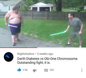 A prequel we never had by darksoul2069 MORE MEMES: Nightshadow 2 weeks ago  Darth Diabetes vs Obi-One Chromosome.  Outstanding fight, it is.  11K 151 A prequel we never had by darksoul2069 MORE MEMES