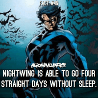 Memes, 🤖, and Nightwing: NIGHTWING IS ABLE TO GO FOUR  STRAIGHT DAYS WITHOUT SLEEP What's the longest you've ever stayed awake?
