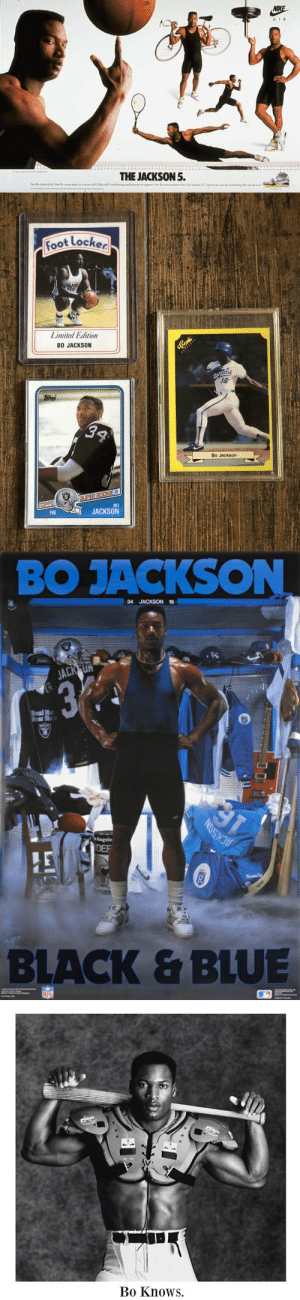 Memes, Nike, and The Jackson 5: NIKE  AIR  THE JACKSON 5.  n See Bo  See Bo  n ina shoe wh NaeAithining and plenty of gpt Sew einsainnthe Air Tine Se you deything ocan dein   Foot Locked  SLAM  FEST  Limited Edition  BO JACKSON  Casic  ASESALL  TOPPS  34  Bo Jackson  SUPER ROOKIE  TOPPS  ВО  JACKSON  RB   BO JACKSON  34 JACKSON 16  JACK UN  33  91  Angele  DEF  ACKSON  R  BLACK&BLUE  NFS   খি  Во Knows. HBD @BoJackson, one of the greatest athletes of all time! https://t.co/Xj0C6p6KGi