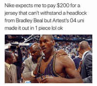 😂😂 nbamemes nba ronartest nike (via ‪ThePRobReport-Twitter): Nike expects me to pay $200 for a  jersey that can't withstand a headlock  from Bradley Beal but Artest's 04 uni  made it out in 1 piece lol ok 😂😂 nbamemes nba ronartest nike (via ‪ThePRobReport-Twitter)