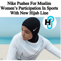Chelsea, Memes, and 🤖: Nike Pushes For Muslim  Women's Participation In Sports  With New Hijab Line  Nike HU Staff: Chelsea Alana @chelseaalanaa In an attempt to inspire more hijabi women to engage in sports, Nike will be releasing their new specially-designed hijab, for women. _____________________ Nike designed the garment using mesh material so that in the Middle East's grueling hot weather, the lightweight material will make it more breathable. This is their attempt to not only appeal to an untapped audience for fitness apparel, but also to get hijabi women to embrace sports. ____________________ More on thehollywoodunlocked.com