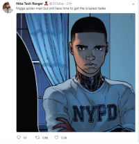Blackpeopletwitter, Funny, and Nike: Nike Tech Ranger@313doe 21h  Nigga spider-man but still have time to get the crispiest fades  NYPD