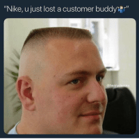"Cats, Dank, and Funny: ""Nike, u just lost a customer buddy""  @hennydemiks Double U @larnite • ➫➫➫ Follow @Staggering for more funny posts daily! • (Ignore: memes dank funny cats insta love me goals happy ligmaballs love twitter)"