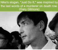 "Creepy, Just Do It, and Love: Nike's slogan, ""Just Do It,"" was inspired by  the last words of a murderer on death row.  (Gary Gilmore) Guys I'm so sorry for being not as active as I was before I hate being busy. I will post some good stuff soon I promise, sorry for slacking on you guys 🙁 . . . . . HASHTAGS BELOW . . . . . . . . . . . scary creepy gore horrormovie blood horrorfan love horrorjunkie ahs twd horror supernatural horroraddict makeup murder spooky terror creepypasta evil metal bloody follow paranormal ghost haunted me serialkiller like4like deepweb"